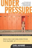 Under Pressure, by Carl Honore